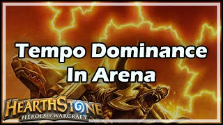 [Hearthstone] Tempo Dominance In Arena