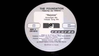 The Foundation Feat. Jay Williams - Rejoice ( Uplifting Mix ) One Records