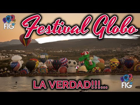 🎈 FESTIVAL INTERNACIONAL DEL GLOBO 2017 | SABIAS ESTO GLOBOS LEON GTO?| TRAVEL TO GUANAJUATO MEXICO