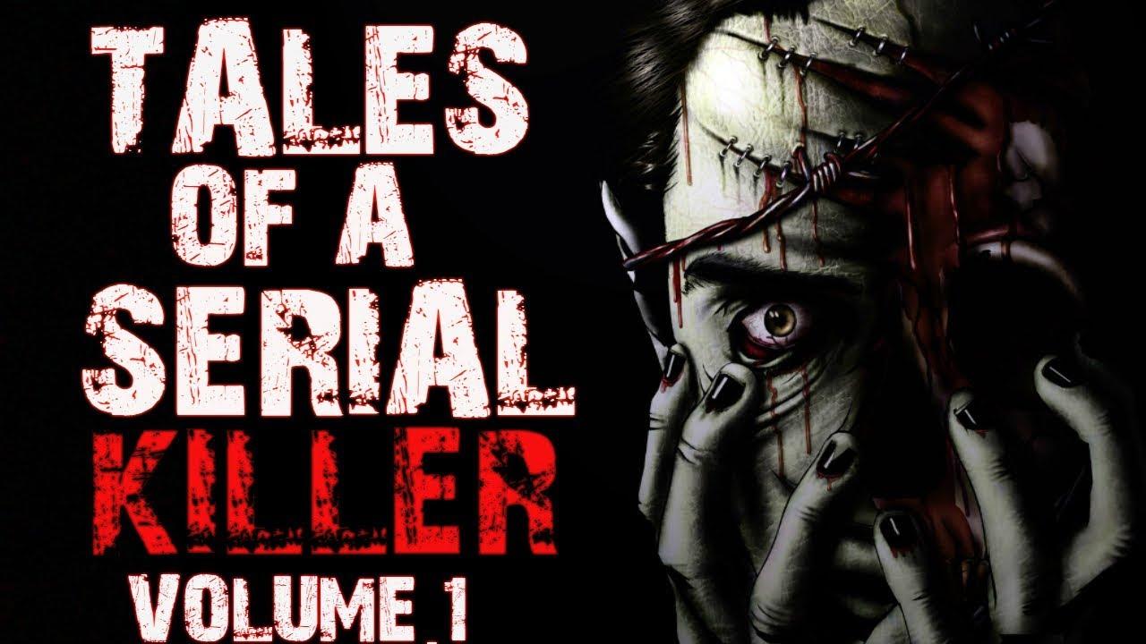 Tales Of A Serial Killer | Vol 1 | Reddit Horror Stories | NoSleep
