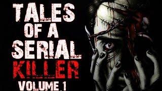 Tales Of A Serial Killer | Vol.1 | Reddit Horror Stories | NoSleep