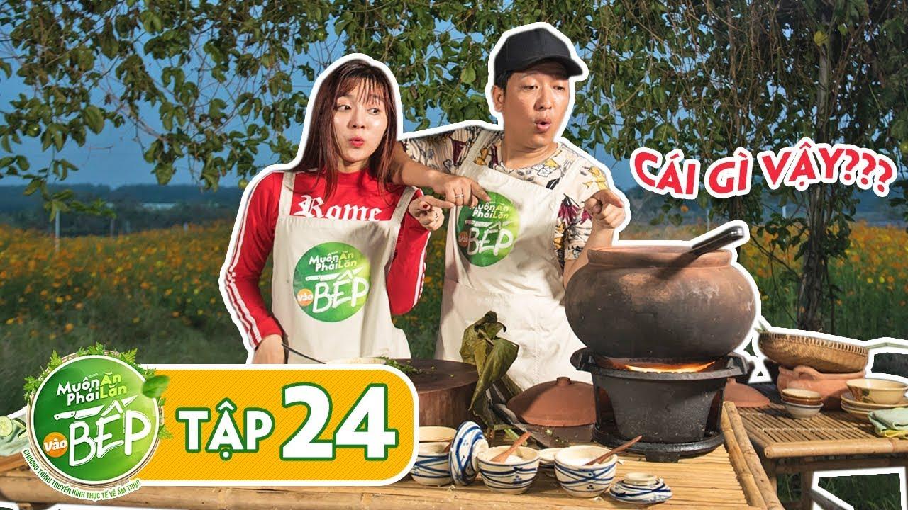 """Full #24   Yori bất ngờ với """"món lạ"""" Trường Giang nấu, tưởng không ngon mà ngon không tưởng"""