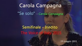"Carola Campagna ""Se solo"" - The Voice of Italy, Inedito"