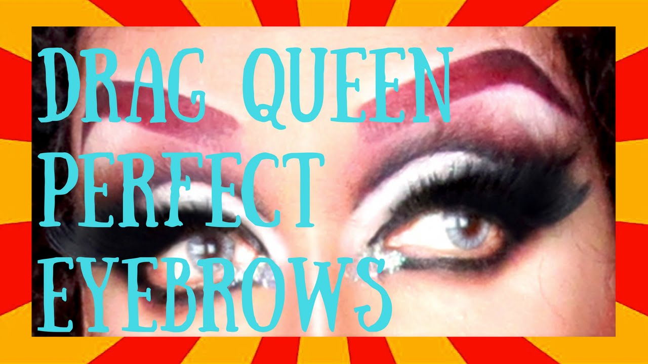 EASY AND PERFECT DRAG QUEEN EYE BROWS TUTORIAL - YouTube
