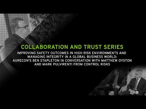 Managing safety, security and risk in a global business world | Collaboration and Trust Series