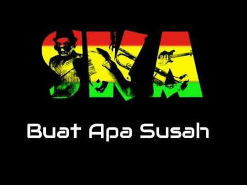 Buat Apa Susah Versi SKA Reggae