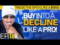 Trade the Open Like A Boss! Part 16 - How to Buy Into A Decline Like A Pro!