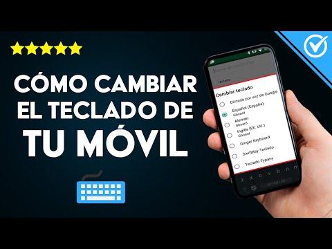 Cómo Cambiar el Idioma, Color y Tamaño del Teclado en Móvil, Tablet, Android e iPhone