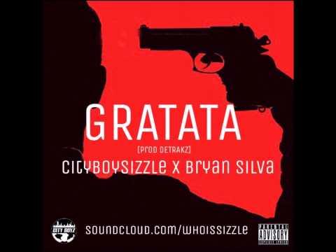 OFFICIAL #Gratata SONG (part 1) ft #BryanSilva - @CityBoySizzle [prod @Detrakz]
