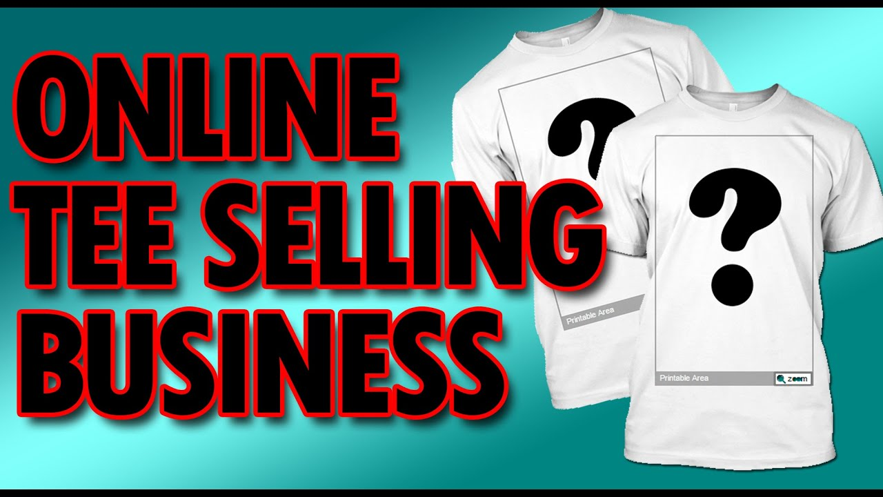How to sell t shirt online full tutorial on how to get for How to sell t shirts