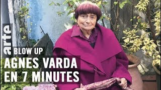 Agnès Varda en 7 minutes  - Blow Up - ARTE