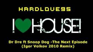 Dr Dre ft Snoop Dog -The Next Episode (Igor Volkov 2010 Remix)