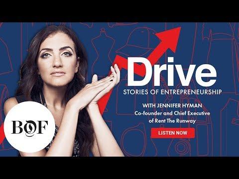 Drive Episode 7: Jennifer Hyman on Realising Radical Ideas | The Business of Fashion