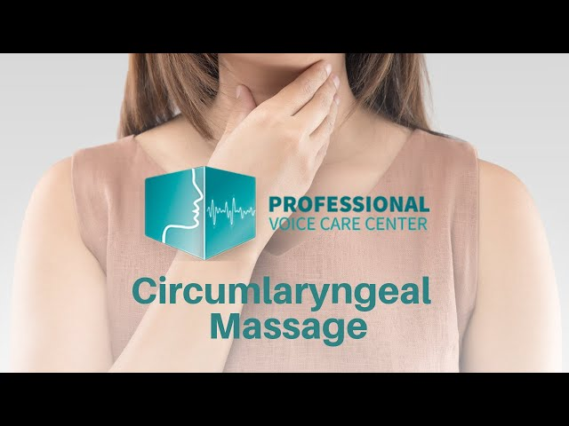 Circumlaryngeal Massage - Professional Voice Care Center