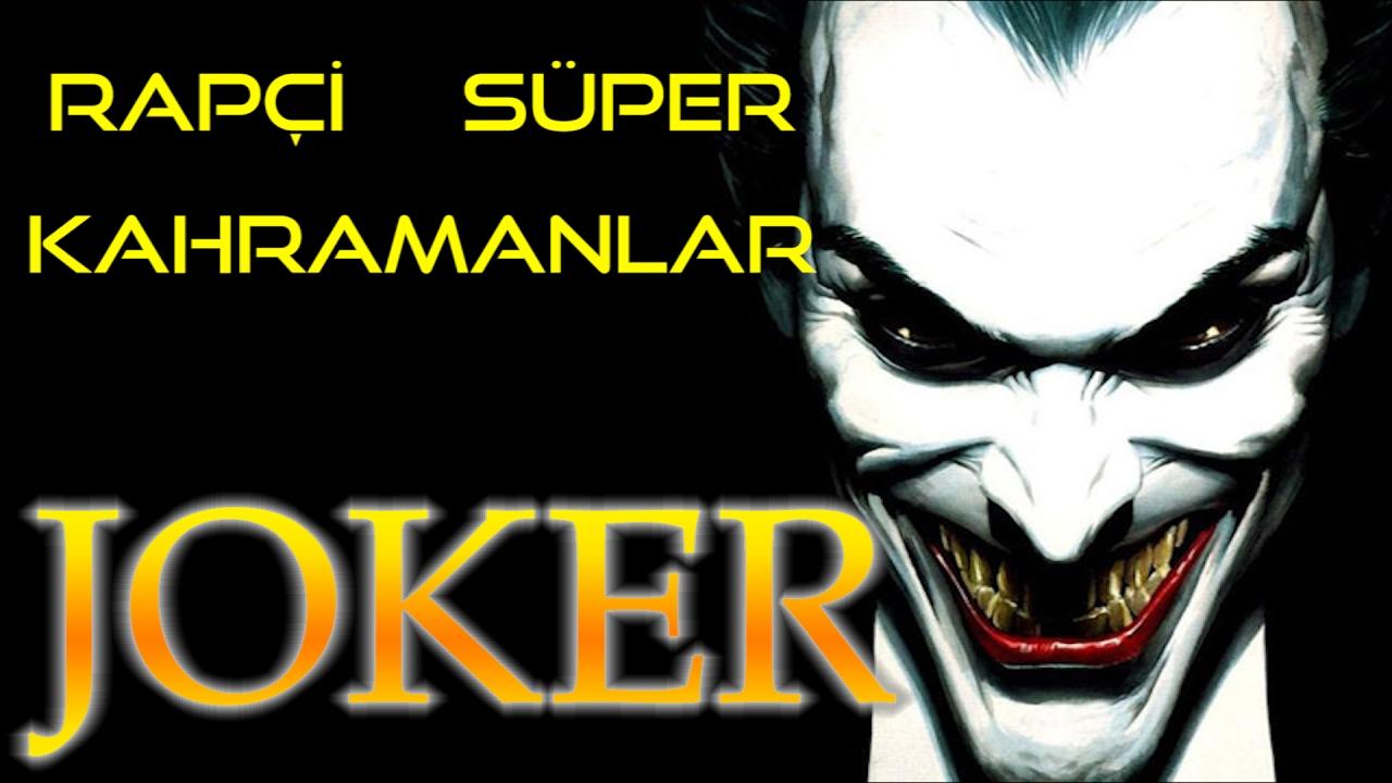Joker Türkçe Rap Şarkısı - Rapçi Süper Kahramanlar