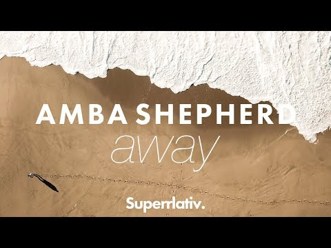 Amba Shepherd // Away [Superrlativ] OUT NOW!