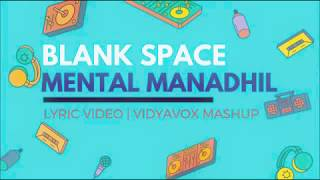 Taylor Swift- Blank Space | Mental Manadil (Vidya Vox ) Lyrics