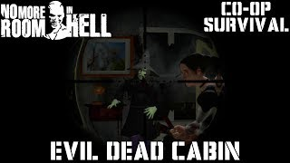 No More Room In Hell - Evil Dead Cabin | Co-op Survival