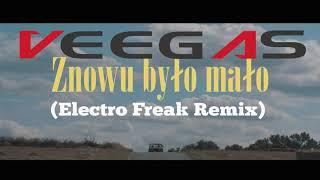 Veegas - Znowu było mało (Electro Freak Remix)2019