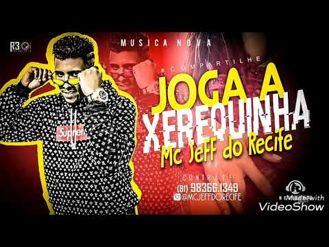 MC MC JEFF DO RECIFE - JOAGA A XEREQUINHA  - 2019