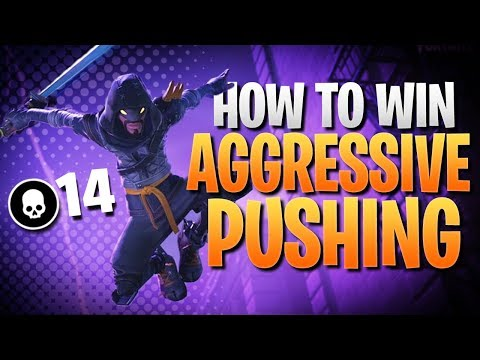 HOW TO WIN   Aggressive Pushing In Season 5 & 6 (Fortnite Battle Royale)