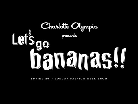 Let's go bananas!! - Charlotte Olympia Spring 2017 London Fashion Week Show