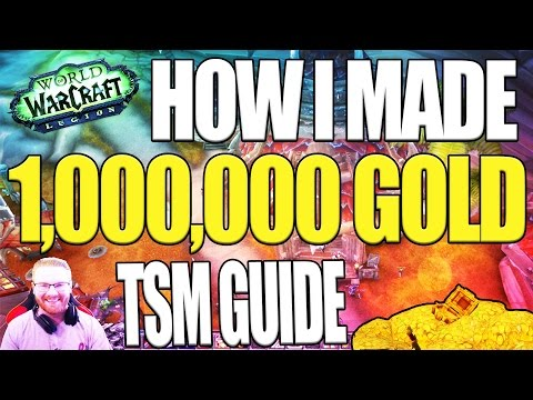 How I Made 1,000,000 GOLD - 7.2 WoW Gold Farming Guide (Legion 2017)