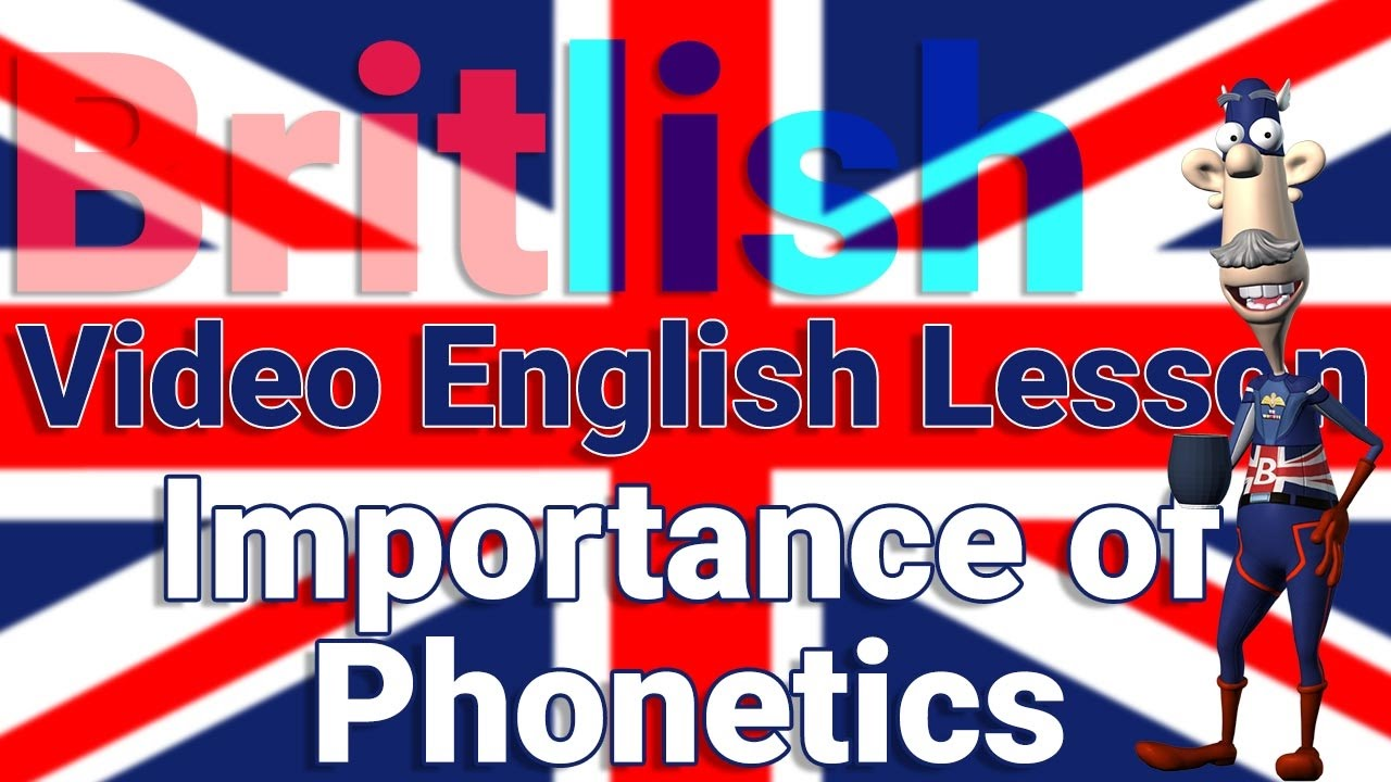 British English Pronunciation and the Importance of