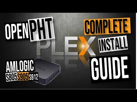 OpenPHT Plex Media Server INSTALL GUIDE - Amlogic S805, S905, S905W, S905X And S912 Android TV Boxes