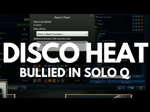 DISCO HEAT - BULLIED IN SOLO QUEUE