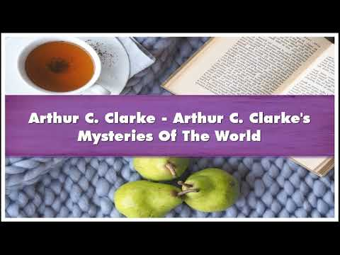 Arthur C Clarke Arthur C Clarke's Mysteries Of The World Audiobook