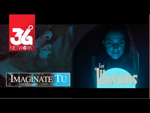 Los Illusions - Luigi 21 Plus - Imagínate Tú  [Official Video]