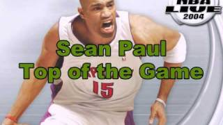 Sean Paul-Top of the Game (NBA Live 2004 Version)