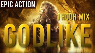 GODLIKE | 1 HOUR Of Epic Dramatic Action Music
