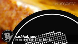 D.E.F feat. Ruzo - Toasted (David Bernardi Remix)