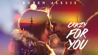 Ruben Alexis - Crazy for you (Official audio)