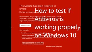 How to check or test if Antivirus is working properly or not on Windows 10 PC