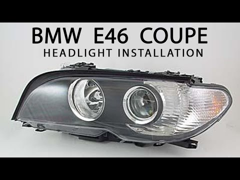 How To: BMW E46 Coupe Headlight Replacement