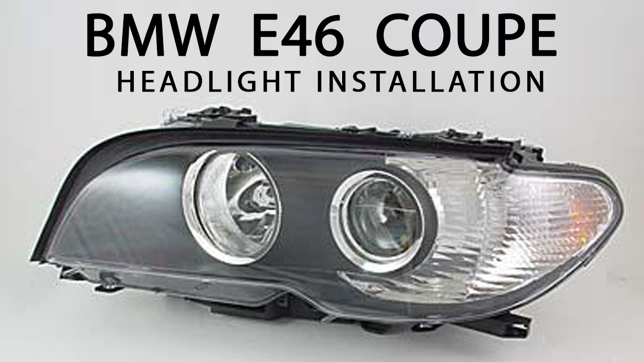 How To Bmw E46 Coupe Headlight Replacement Youtube