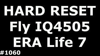 сброс настроек Fly IQ4505 ERA Life 7 (Hard Reset Fly IQ4505 ERA Life 7 Quad)