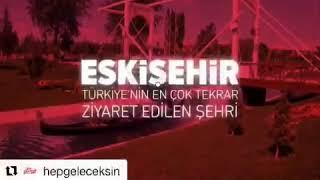 Eskişehir'i Çok Seveceksin, Hep Geleceksin…