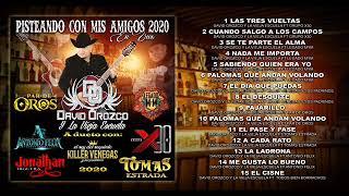 David Orozco y la vieja escuela Pisteando Con Mis Amigos Album 2020 Completo
