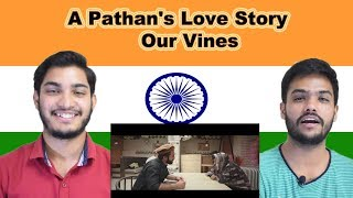 Indian reaction on A Pathan's Love Story | Our Vines & Rakx Production | Swaggy d