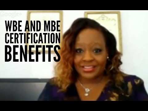 Learn WBE and MBE Certification Benefits and How It Can Work for You