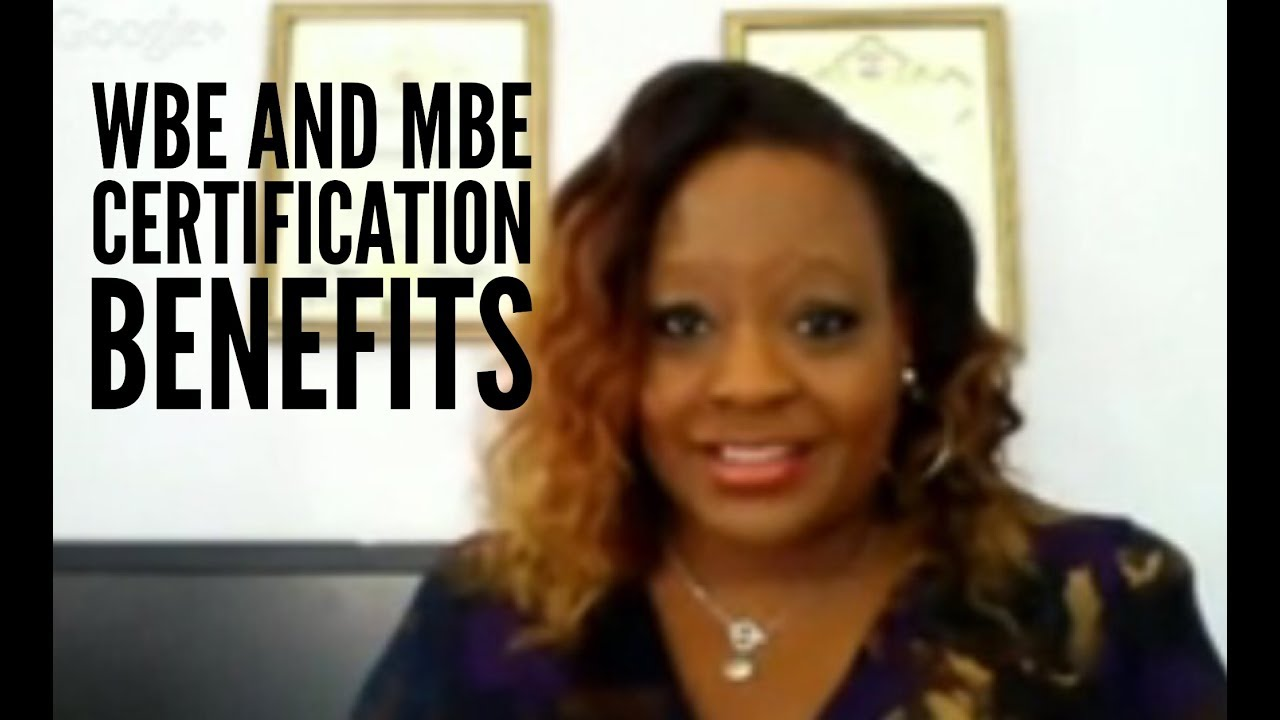 Learn Wbe And Mbe Certification Benefits And How It Can Work