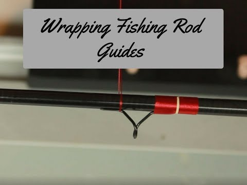 How To Wrap Guides to a Fishing Rod