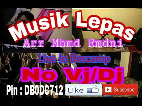 NEW MUSIK LEPAS Arr Mhmd Rmdni LIVE IN BESCAMP