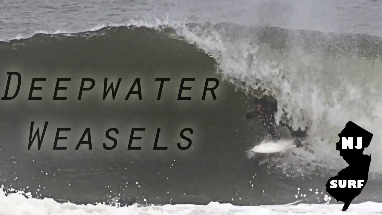 Deepwater Weasels - NJ Surf Febrauary 25th 2018