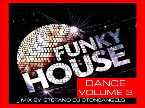 FUNKY HOUSE DANCE VOL. 2 MIX BY STEFANO DJ STONEANGELS