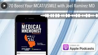 70 Boost Your MCAT/USMLE with Joel Ramirez MD